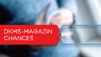 DKMS-Magazin Chances